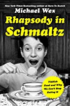 Rhapsody in Schmaltz: Yiddish Food and Why…