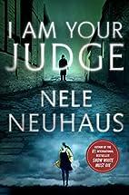 I Am Your Judge by Nele Neuhaus