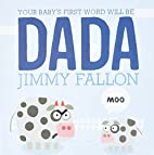 Your Baby's First Word Will Be DADA by Jimmy…