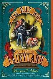 The Boy Who Lost Fairyland (Fairyland, 4)…