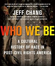 Who We Be: A Cultural History of Race in…