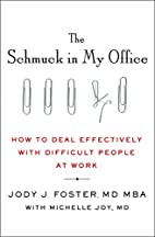 The Schmuck in My Office: How to Deal…
