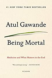 Being Mortal: Medicine and What Matters in…