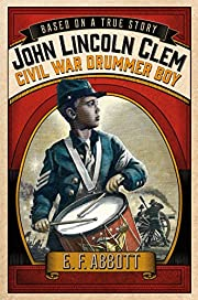 John Lincoln Clem: Civil War Drummer Boy…