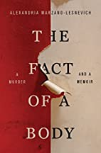 The Fact of a Body: A Murder and a Memoir by…