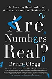 Are Numbers Real?: The Uncanny Relationship…