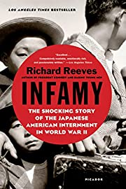 Infamy: The Shocking Story of the Japanese…