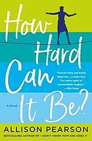 How Hard Can It Be?: A Novel de Allison…