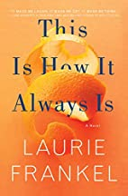This Is How It Always Is: A Novel by Laurie…