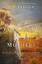 The Vengeance of Mothers: The Journals of…
