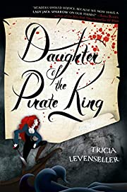 Daughter of the Pirate King de Tricia…