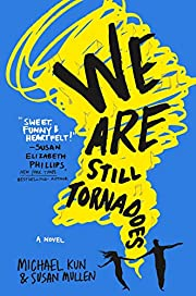 We Are Still Tornadoes: A Novel por Michael…