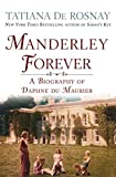 Manderley forever : a biography of Daphne Du Maurier / Tatiana de Rosnay ; translated from the French by Sam Taylor