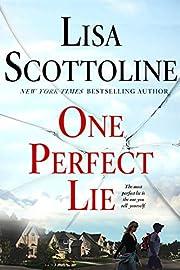 One Perfect Lie de Lisa Scottoline
