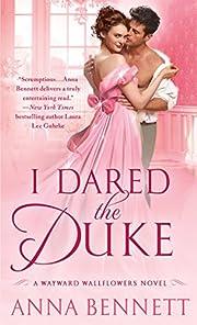 I Dared the Duke: A Wayward Wallflowers…