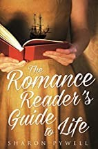 The Romance Reader's Guide to Life: A…