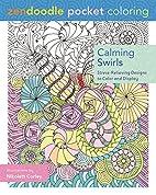 Zendoodle Pocket Coloring: Calming Swirls:…