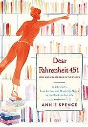 Dear Fahrenheit 451: Love and Heartbreak in…