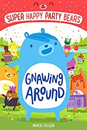Super Happy Party Bears: Gnawing Around –…