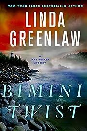 Bimini Twist: A Jane Bunker Mystery de Linda…