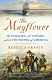 The Mayflower : the families, the voyage, and the founding of America / Rebecca Fraser