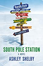 South Pole Station: A Novel by Ashley Shelby