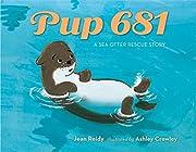Pup 681: A Sea Otter Rescue Story de Jean…