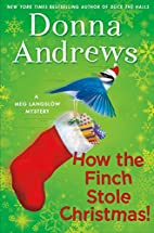 How the Finch Stole Christmas! by Donna…