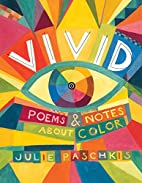 Vivid: Poems & Notes About Color by Julie…
