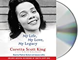 My life, my love, my legacy / Coretta Scott King as told to the Rev. Dr. Barbara Reynolds