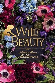 Wild Beauty: A Novel de Anna-Marie McLemore
