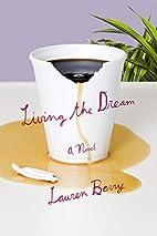 Living the Dream: A Novel by Lauren Berry