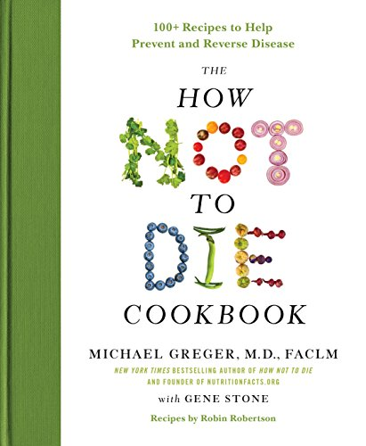 The How Not to Die Cookbook by Michael Gregor