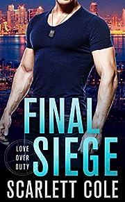 Final Siege (Love Over Duty) por Scarlett…