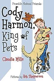Cody Harmon, King of Pets (Franklin School…
