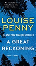 A Great Reckoning: A Novel (Chief Inspector…