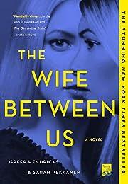 The Wife Between Us: A Novel af Greer…
