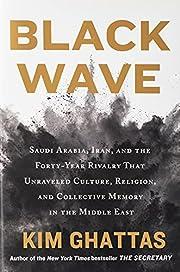 Black Wave: Saudi Arabia, Iran, and the…