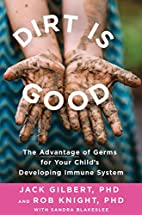 Dirt Is Good: The Advantage of Germs for…