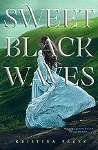 Sweet Black Waves (The Sweet Black Waves…