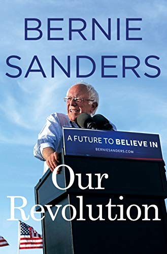 Our Revolution: A Future to Believe In, Sanders, Bernie