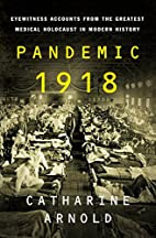 Pandemic 1918: Eyewitness Accounts from the…