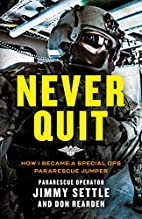 Never Quit: How I Became a Special Ops…
