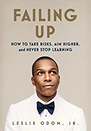 Failing Up: How to Take Risks, Aim Higher,…