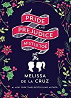 Pride and Prejudice and Mistletoe by Melissa…