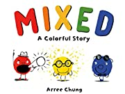 Mixed: A Colorful Story af Arree Chung