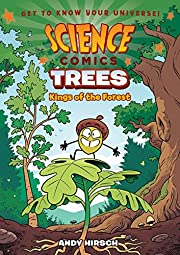 Science Comics: Trees: Kings of the Forest…