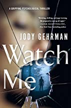 Watch Me: A Gripping Psychological Thriller…