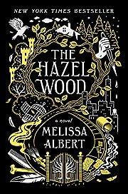 The Hazel Wood (Hazel Wood, 1) de Melissa…