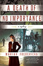 A Death of No Importance: A Mystery by…